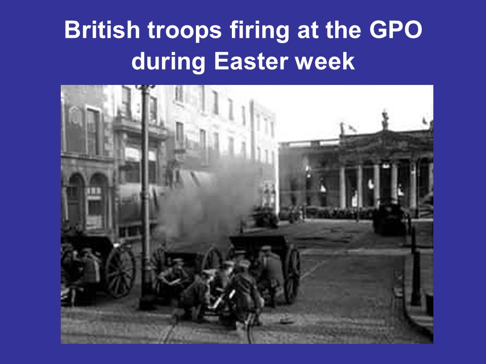 British troops firing at the GPO during Easter week