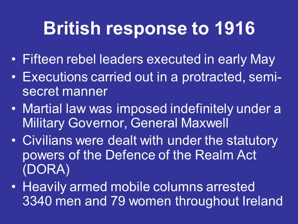 British response to 1916 Fifteen rebel leaders executed in early May