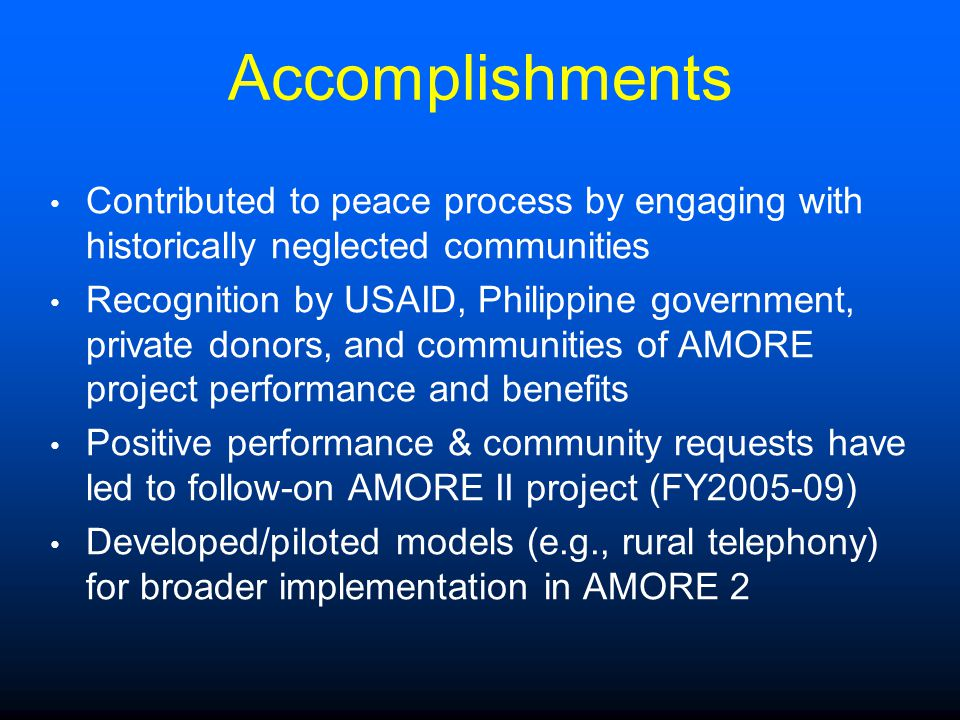 Accomplishments Contributed to peace process by engaging with historically neglected communities.