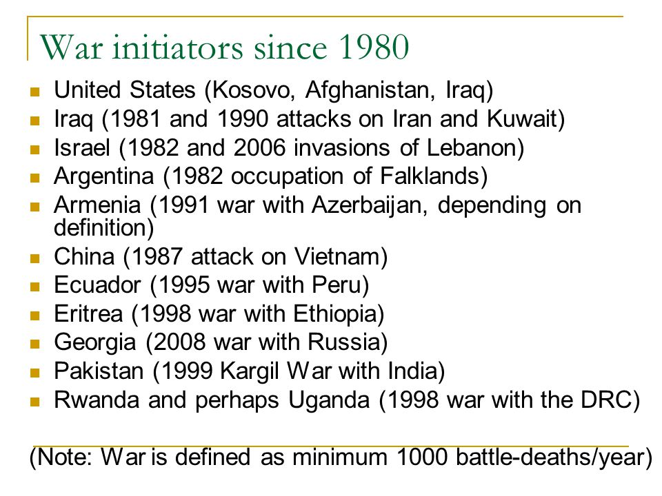 War initiators since 1980 United States (Kosovo, Afghanistan, Iraq)