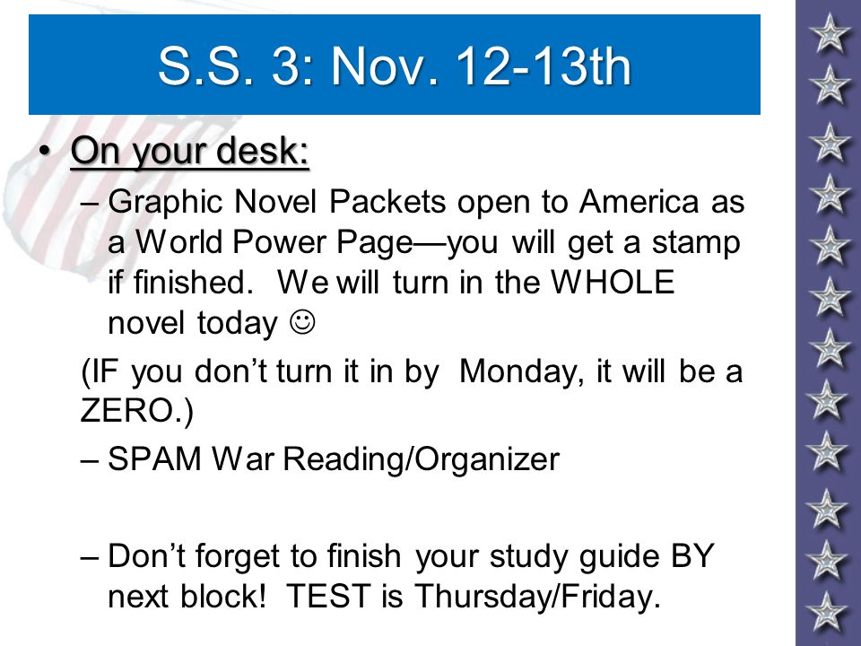 S.S. 3: Nov. 12-13th On your desk: