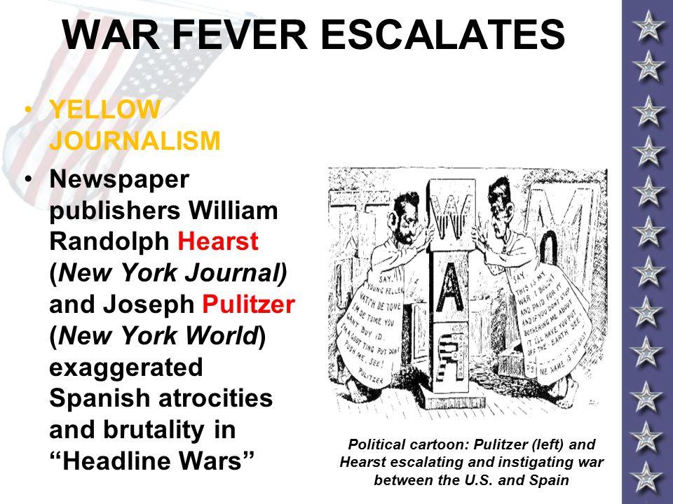 WAR FEVER ESCALATES YELLOW JOURNALISM