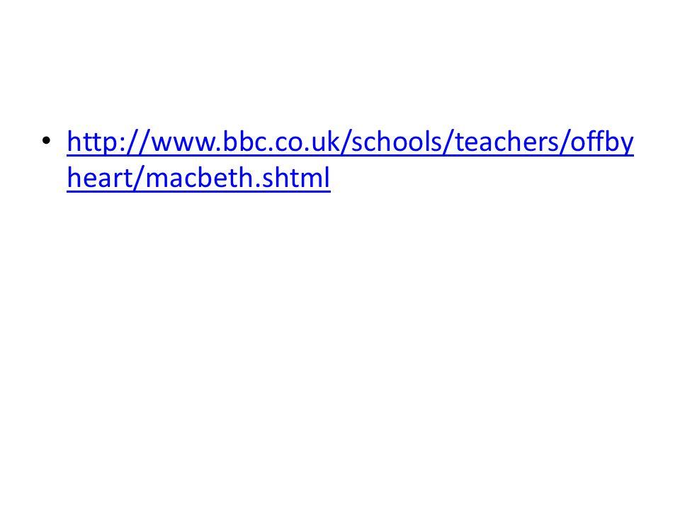http://www.bbc.co.uk/schools/teachers/offbyheart/macbeth.shtml