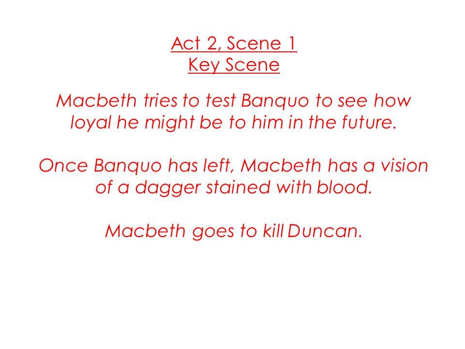 Macbeth goes to kill Duncan.