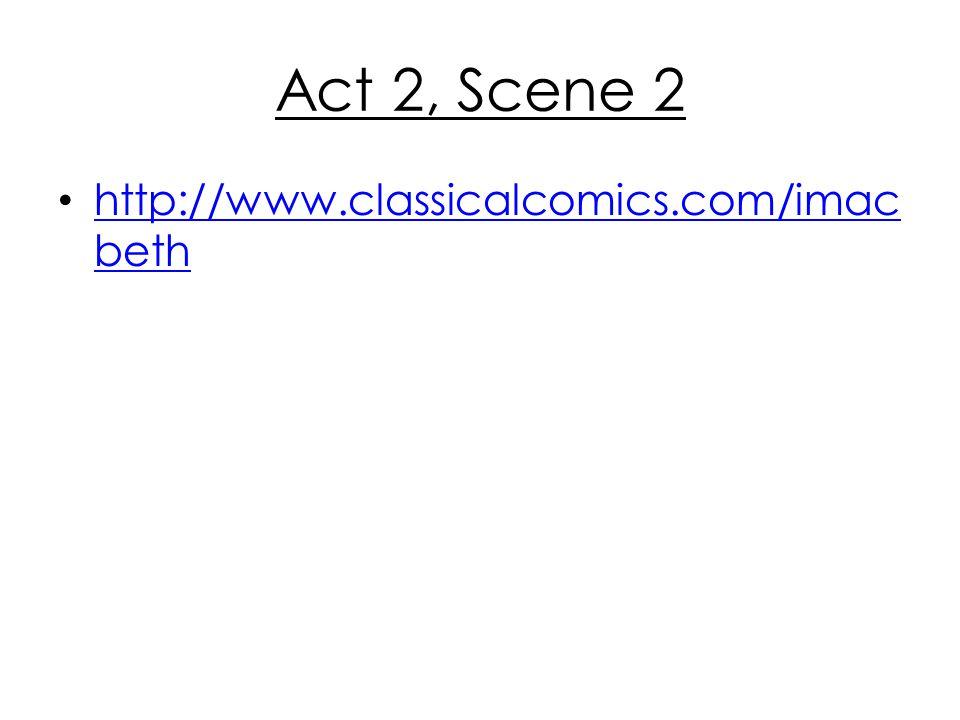 Act 2, Scene 2 http://www.classicalcomics.com/imacbeth