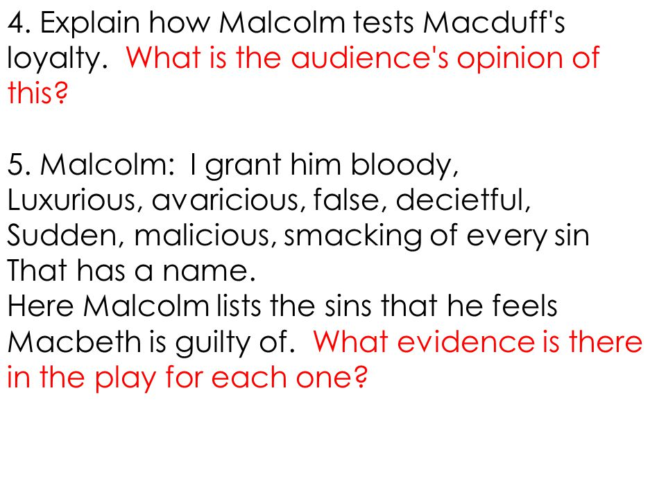 4. Explain how Malcolm tests Macduff s loyalty