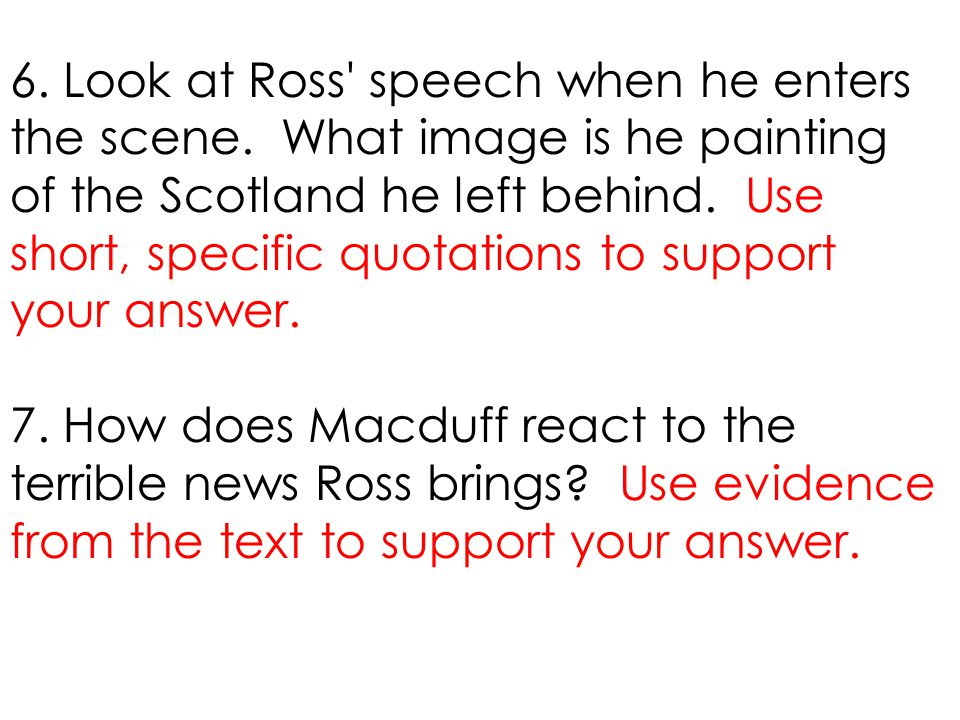 6. Look at Ross speech when he enters the scene