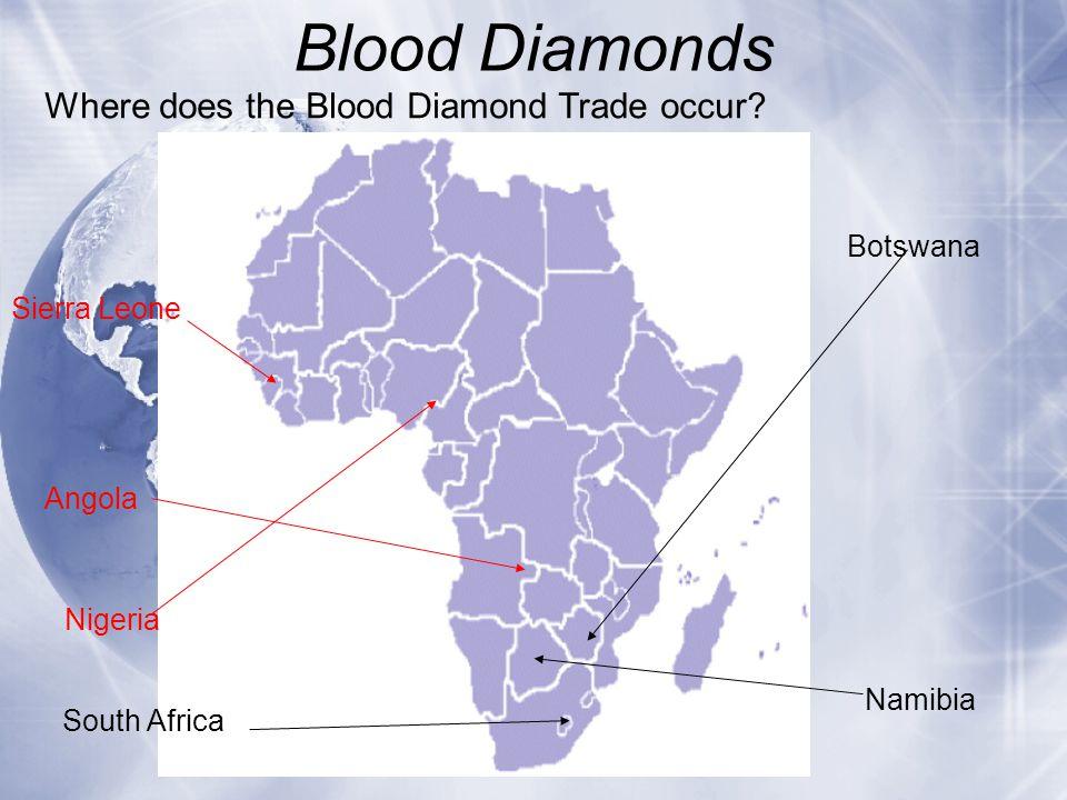 Blood Diamonds Where does the Blood Diamond Trade occur Botswana
