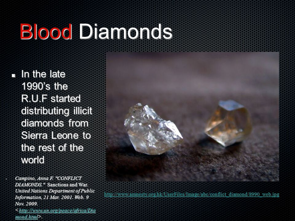 sierra leone and the blood diamonds Story highlights belgian citizen michel desaedeleer accused of profiting from illicit trade of blood diamonds in sierra leone he is suspected of having participated with former liberian president and rebels of revolutionary united front.