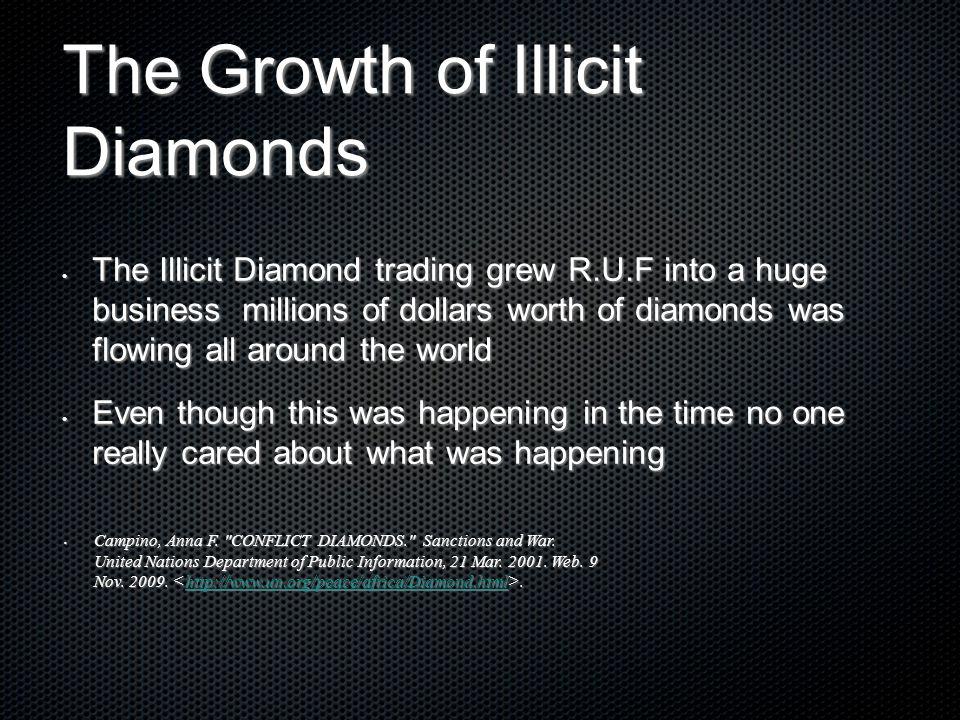 The Growth of Illicit Diamonds
