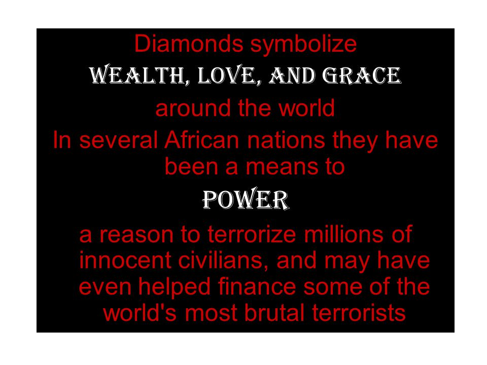 In several African nations they have been a means to
