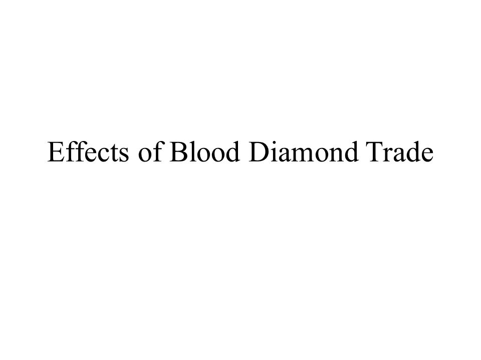 Effects of Blood Diamond Trade