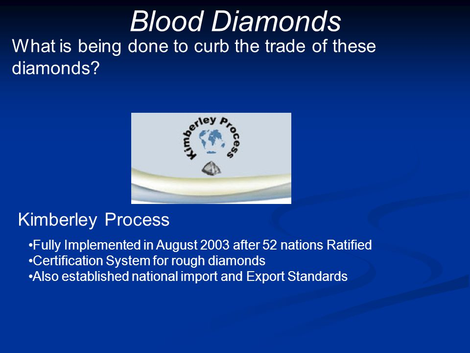 Blood Diamonds What is being done to curb the trade of these diamonds