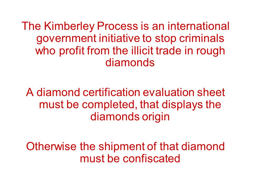 Otherwise the shipment of that diamond must be confiscated