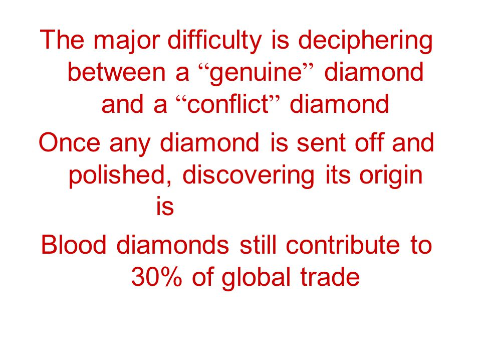 Blood diamonds still contribute to 30% of global trade