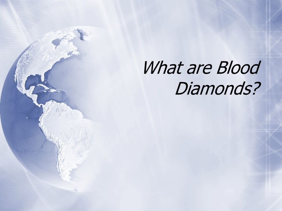 What are Blood Diamonds