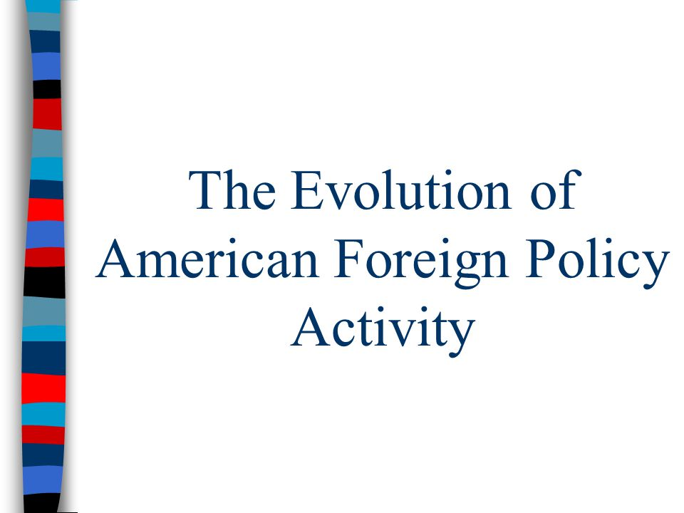 The Evolution of American Foreign Policy Activity