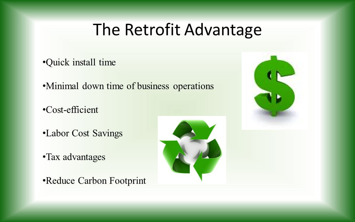 The Retrofit Advantage