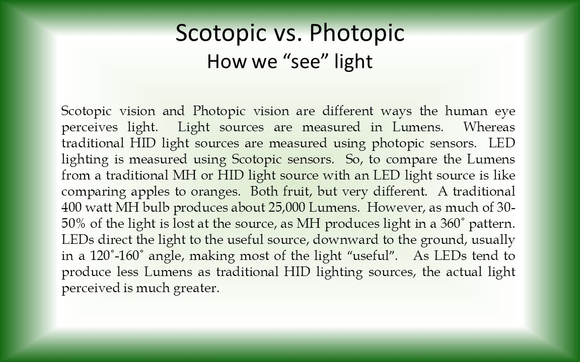 Scotopic vs. Photopic How we see light