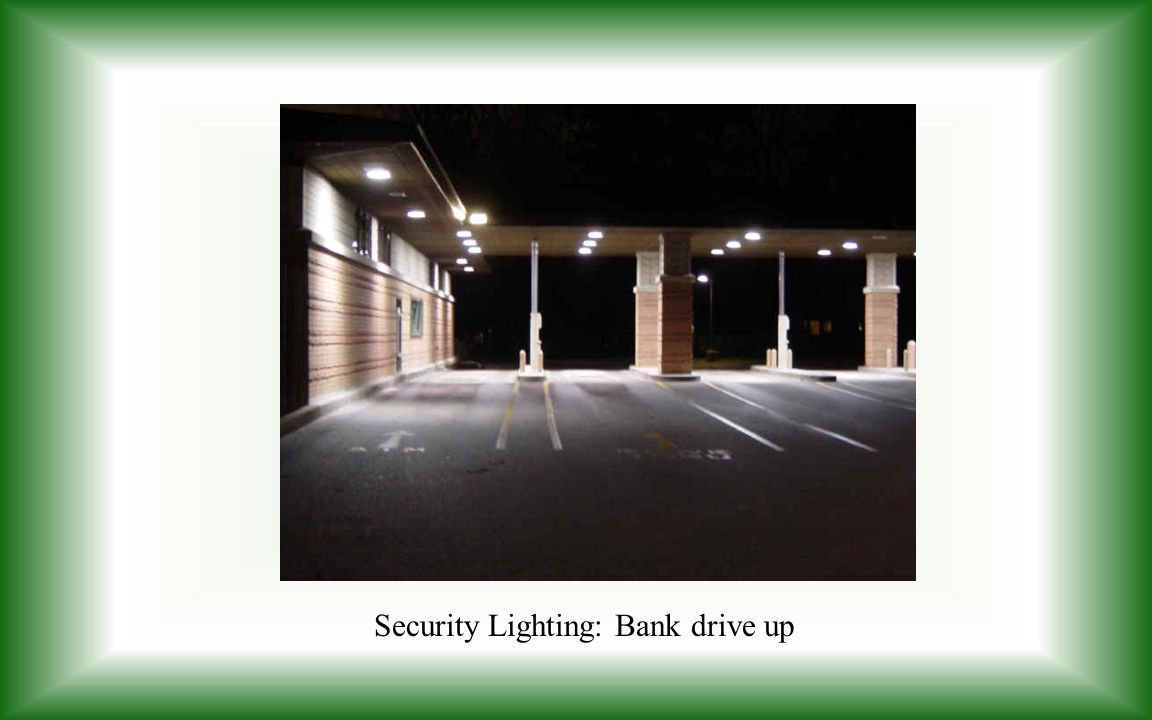 Security Lighting: Bank drive up