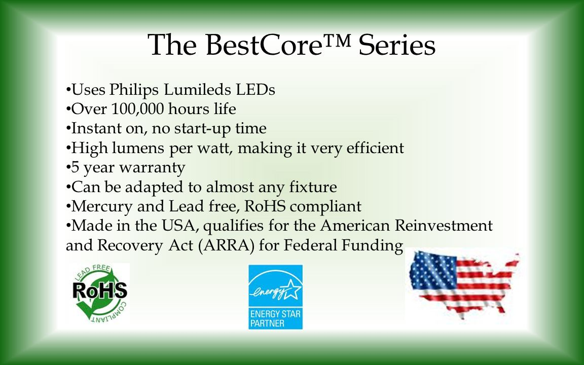 The BestCore™ Series Uses Philips Lumileds LEDs
