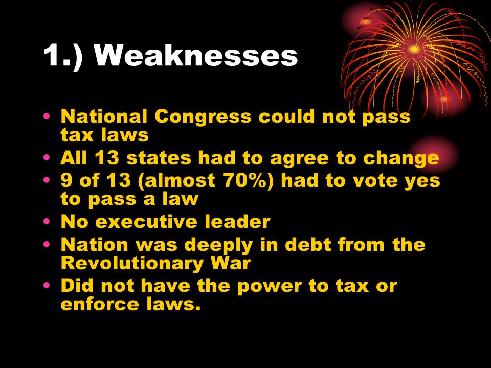 1.) Weaknesses National Congress could not pass tax laws