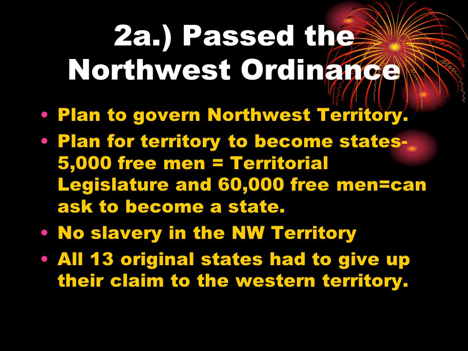 2a.) Passed the Northwest Ordinance