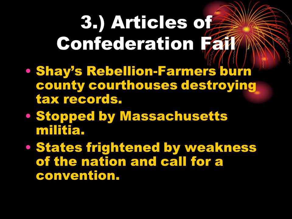 3.) Articles of Confederation Fail