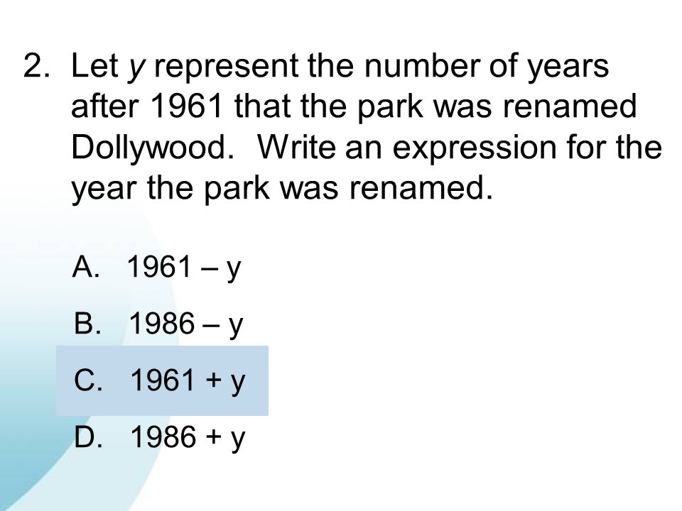2. Let y represent the number of years