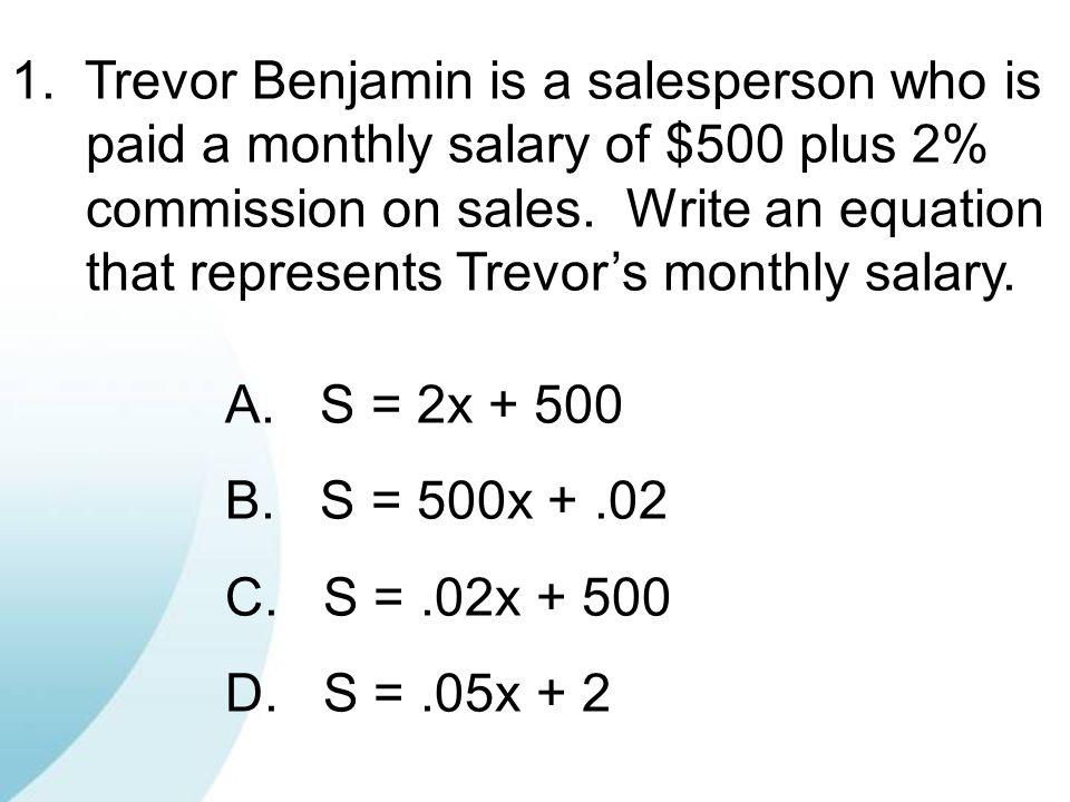 1. Trevor Benjamin is a salesperson who is