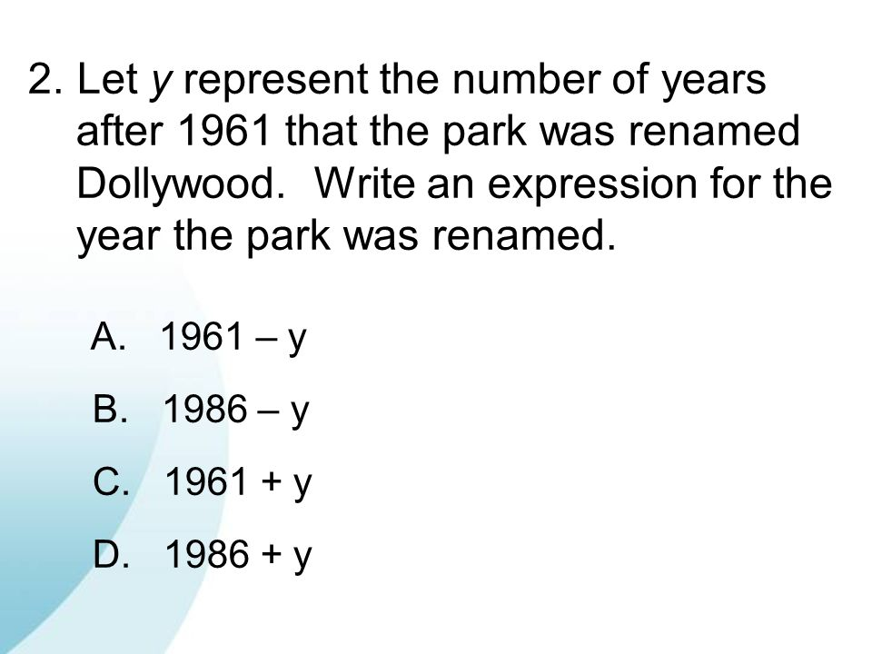 Let y represent the number of years