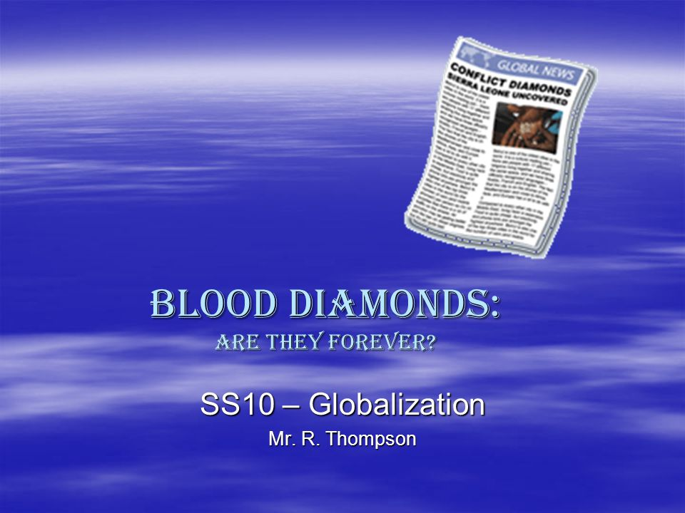 BLOOD Diamonds: Are they forever