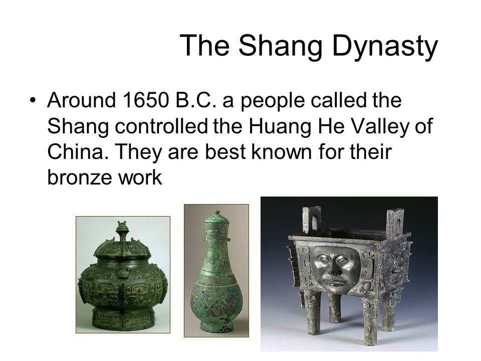 The Shang Dynasty Around 1650 B.C.