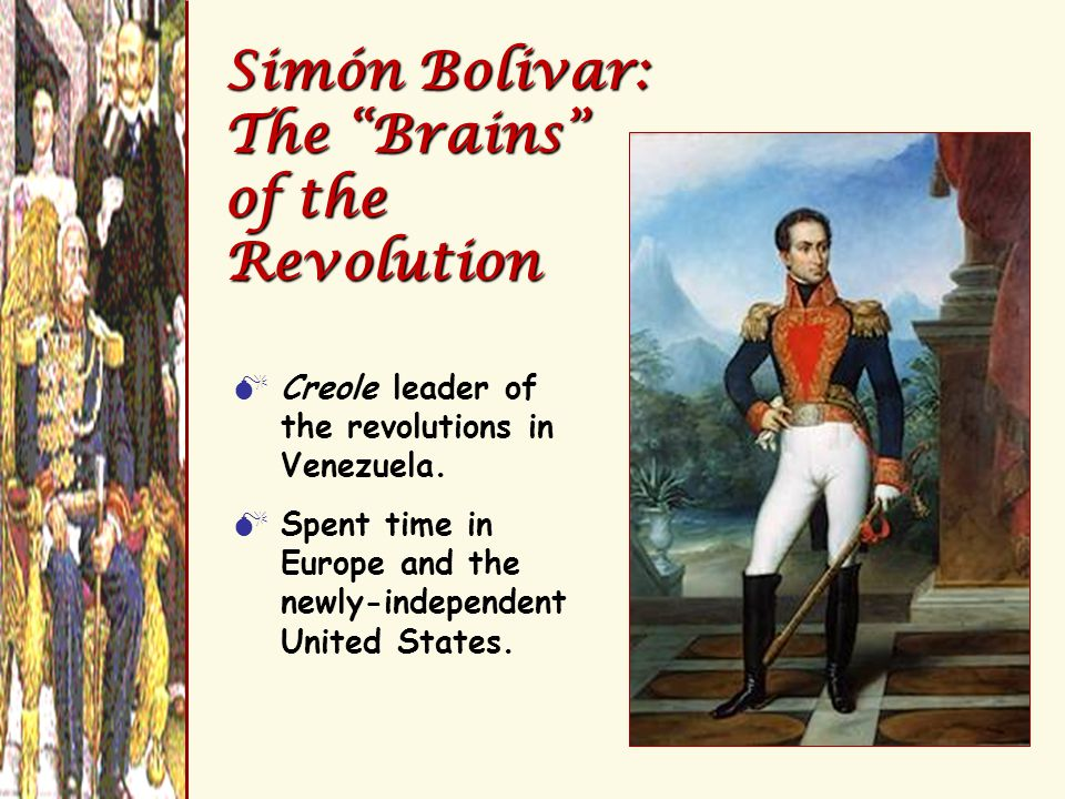 Simón Bolivar: The Brains of the Revolution