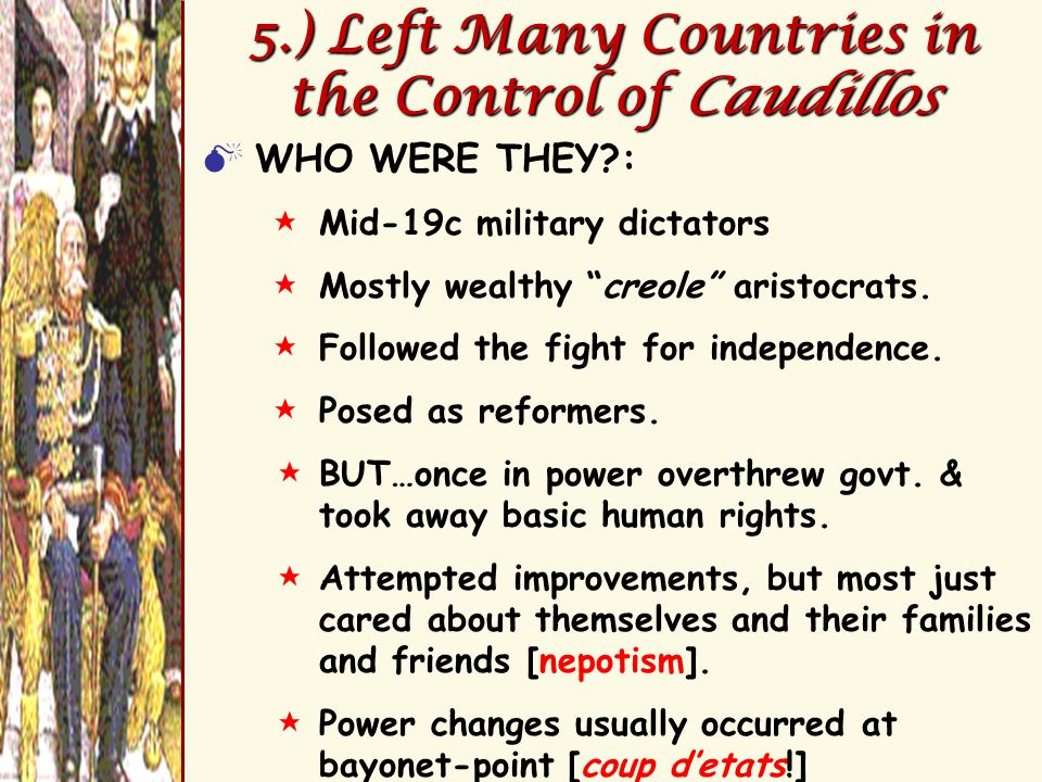 5.) Left Many Countries in the Control of Caudillos