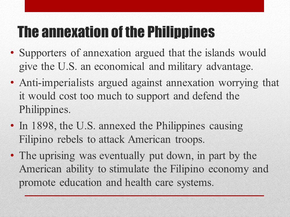 philippines annexation In this lesson, we'll look at how the philippines changed following the 1898 spanish-american war while the filipinos may have hoped for.