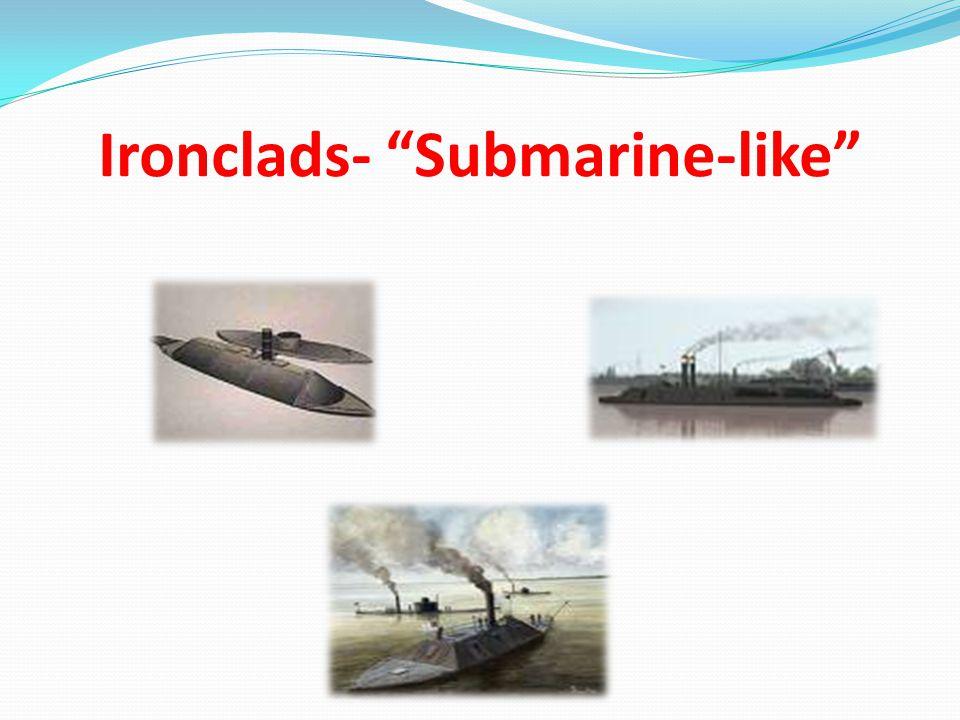 Ironclads- Submarine-like