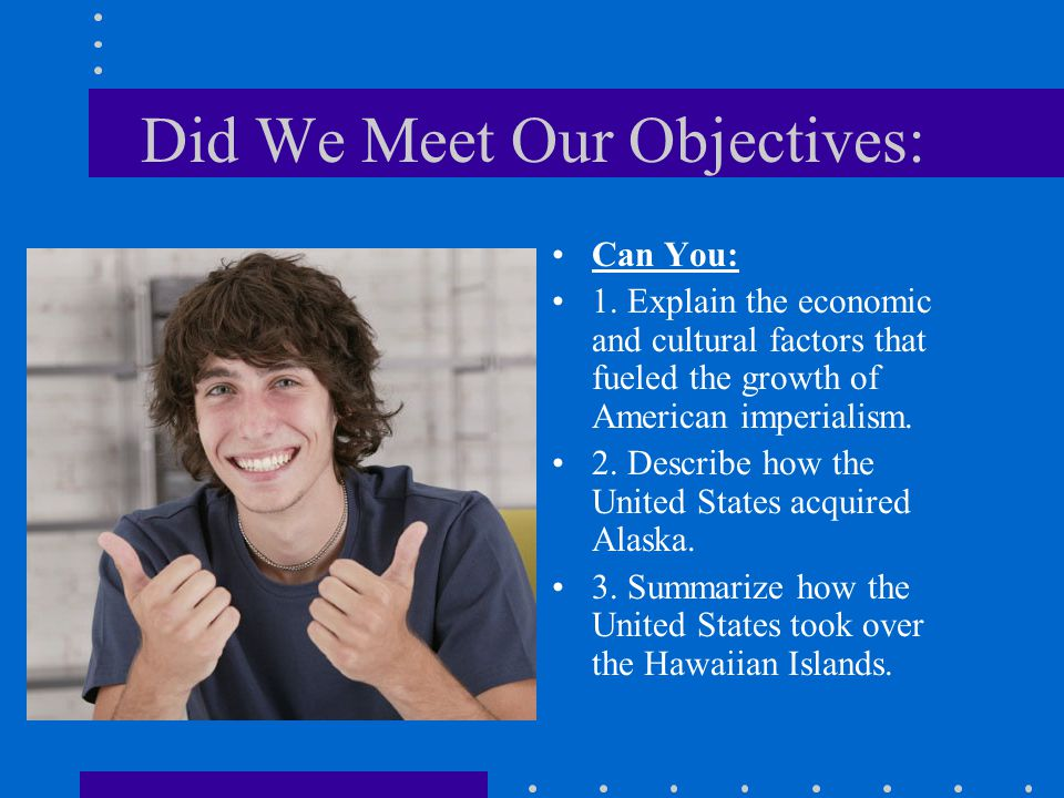 Did We Meet Our Objectives: