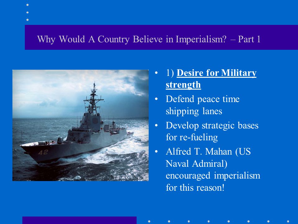 Why Would A Country Believe in Imperialism – Part 1