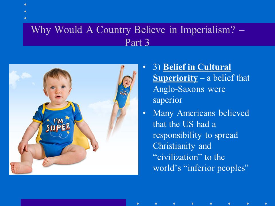 Why Would A Country Believe in Imperialism – Part 3