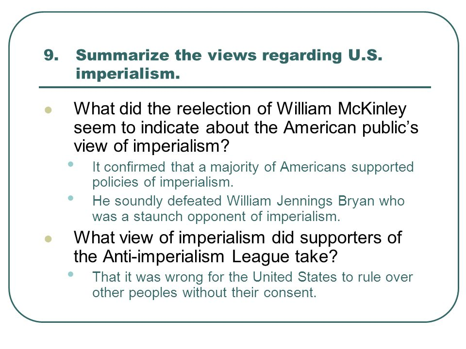 9. Summarize the views regarding U.S. imperialism.