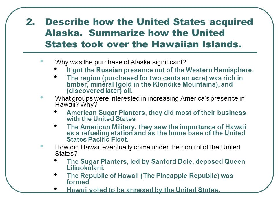 2. Describe how the United States acquired Alaska