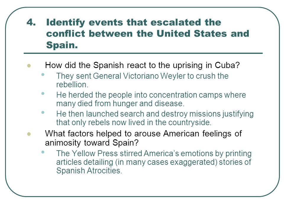 4. Identify events that escalated the conflict between the United States and Spain.