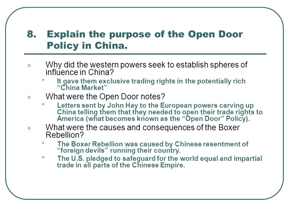 8. Explain the purpose of the Open Door Policy in China.