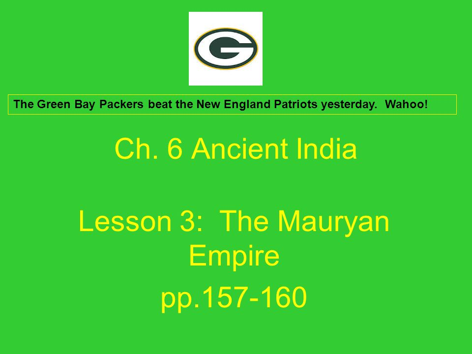 Lesson 3: The Mauryan Empire pp.157-160