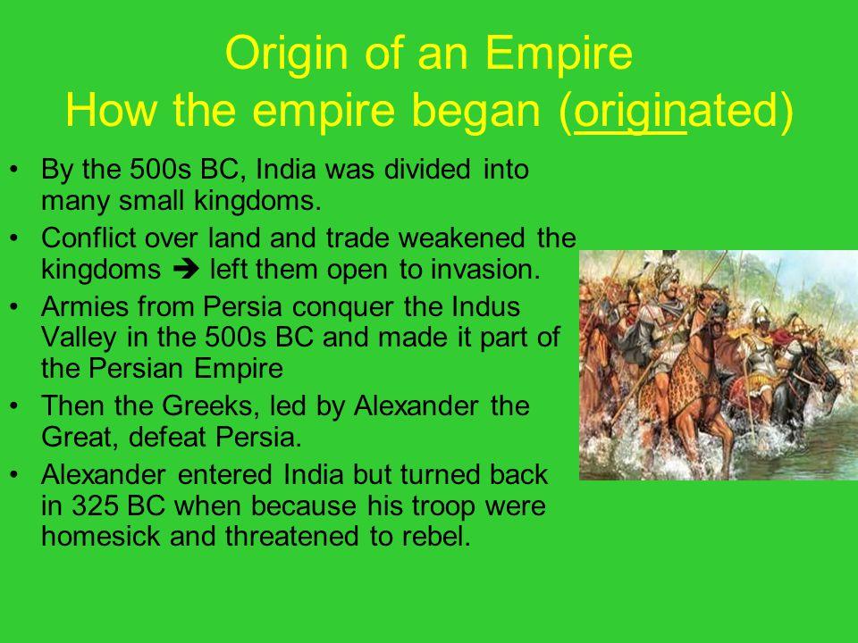 Origin of an Empire How the empire began (originated)