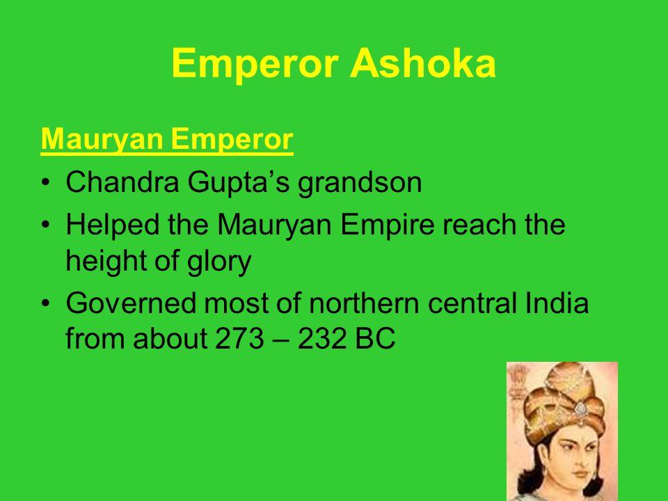 Emperor Ashoka Mauryan Emperor Chandra Gupta's grandson