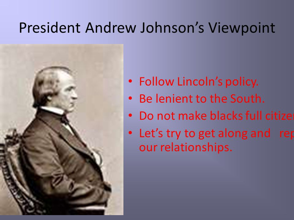 President Andrew Johnson's Viewpoint