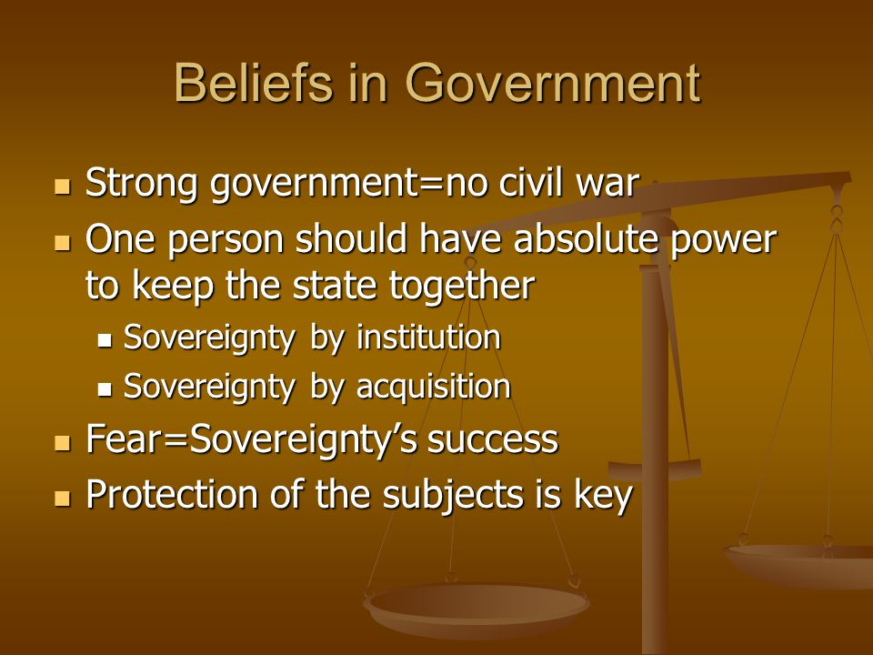 Beliefs in Government Strong government=no civil war