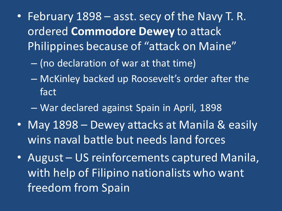 February 1898 – asst. secy of the Navy T. R